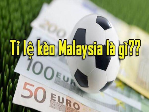 Tỷ lệ kèo Malaysia là gì? Kinh nghiệm soi tỷ lệ kèo Malaysia
