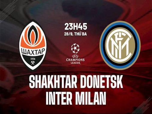 Nhận định kèo châu Á Shakhtar Donetsk vs Inter Milan, 23h45 ngày 28/9